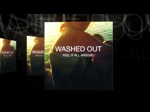 Washed Out  Feel It All Around Instrumental