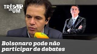 Bolsonaro pode não participar de debates