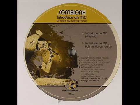 Sombionx  -  Introduce an MC (Johnny Fiasco Remix)