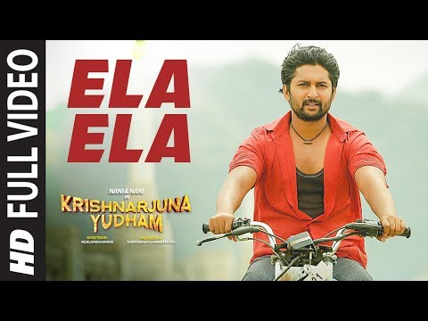 Ela Ela Full Video Song | Krishnarjuna Yudham | Nani, Anupama, Hiphop Tamizha
