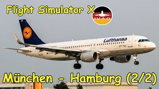 Microsoft Flight Simulator X München - Hamburg [2/2] | IVAO | Liongamer1