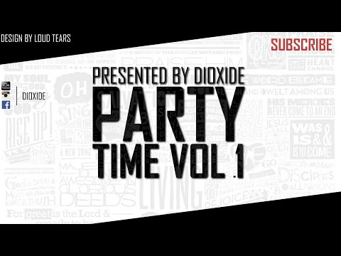 Party Time Live Mix Vol .1 | DioXide
