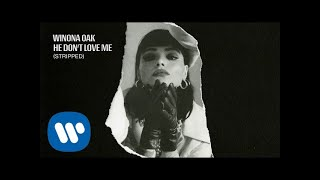 Winona Oak - He Don't Love Me (Stripped) [Official Audio]