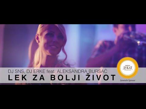 DJ SNS & DJ ERKE feat. ALEKSANDRA BURSAC - LEK ZA BOLJI ZIVOT - (OFFICIAL VIDEO 2015)