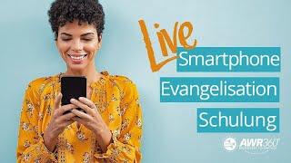 (German) Smartphone Evangelisation Schulung LIVE | AWR360º