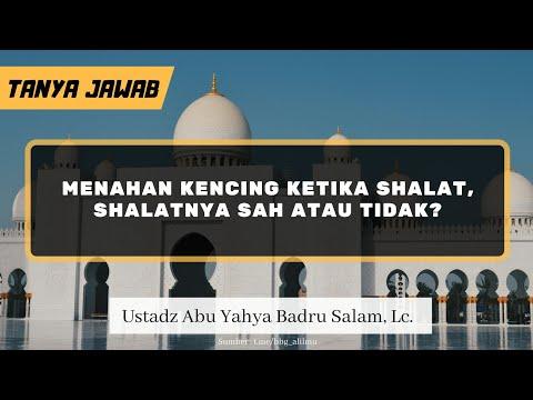 TJ | Menahan Kencing Ketika Shalat, Shalatnya Sah Atau Tidak? - Ustadz Abu Yahya Badru Salam, Lc.