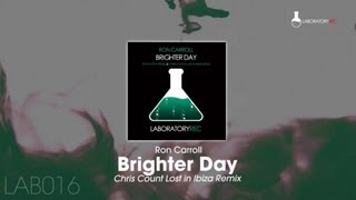 Ron Carroll - Brighter Day (Chris Count Lost in Ibiza Remix)