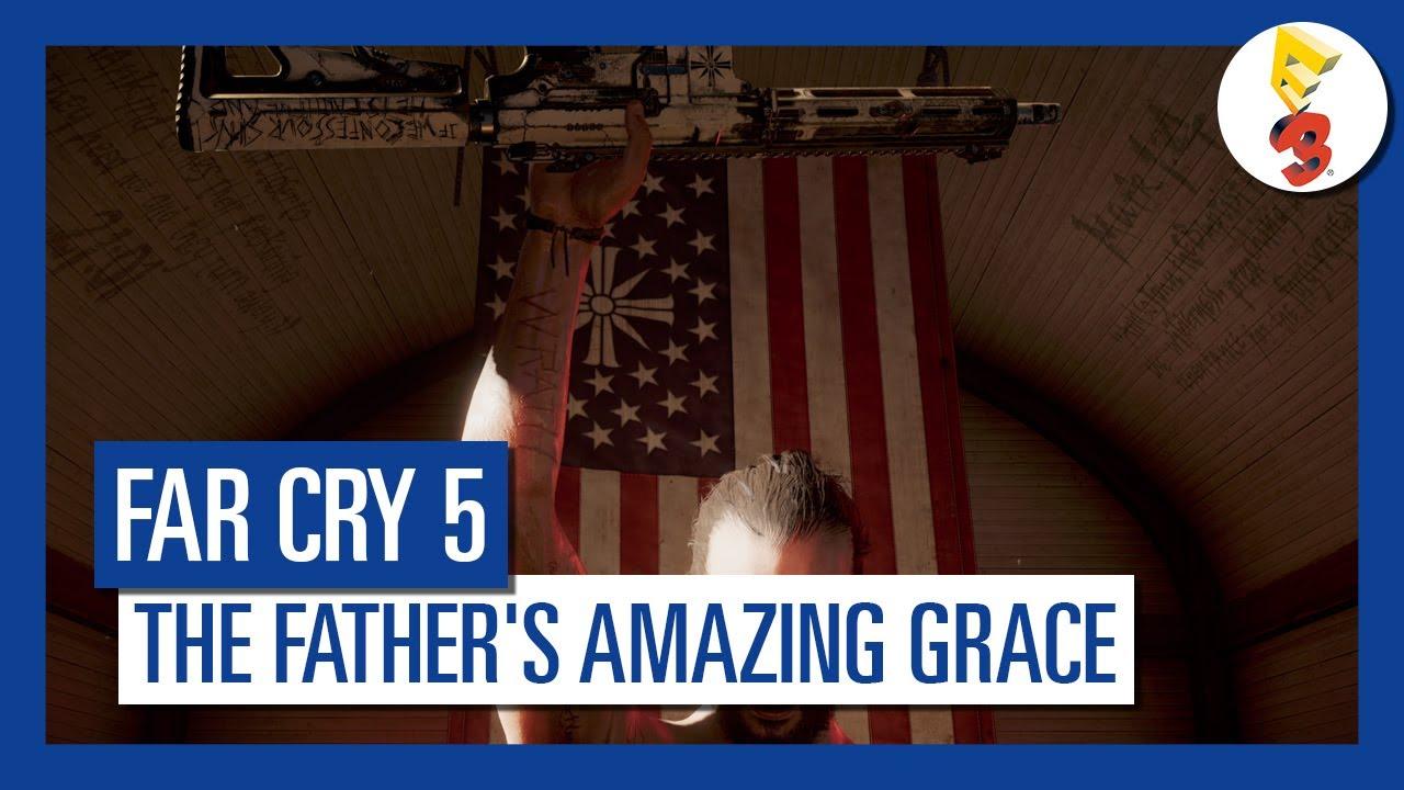 Far Cry 5 The Father S Amazing Grace E3 Trailer Youtube