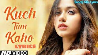 Kuch Tum Kaho (Lyrics) Song - Jannat Zubair | Jyotica Tangri | Raghav Sachar | Rashmi Virag