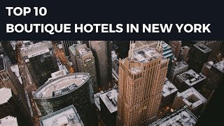 Top 10 Boutique Hotels in New York