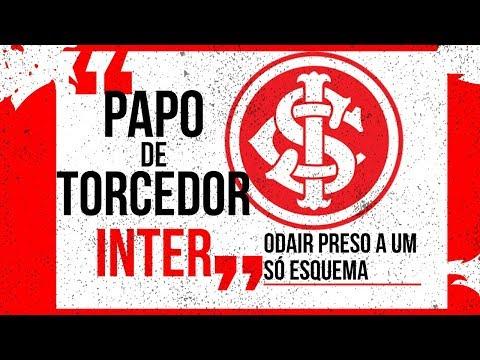 Papo de Torcedor INTER - Odair preso a um só esquema