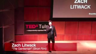 The Gentleman (Short Film)   Zach Litwack   TEDxTulsa