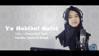 Coverr... !! Ya Habibal Qolbi Remix | Amirotul Izza | Siswi Ma Al Balagh