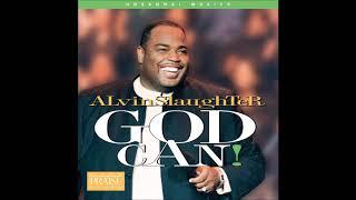 HOSANNA! MUSIC | ALVIN SLAUGHTER ~ GOD CAN! - FULL ALBUM 1996