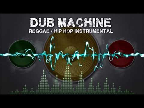 Dub Machine - Reggae / Hip Hop Instrumental - 2016
