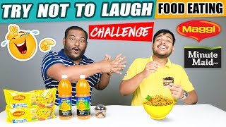 TRY NOT TO LAUGH FOOD EATING CHALLENGE | Maggi Challenge | Food Eating Competition | Food Challenge
