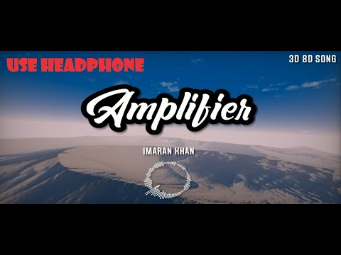 Amplifier 3d Song | imran khan | new 3d song