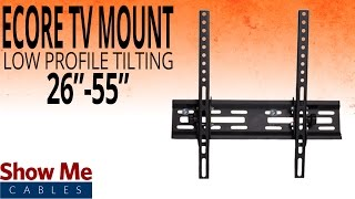 How To Install A Low Profile Tilting TV Mount For TV's Between 26