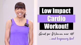 Low Impact Cardio Workout! Great for Beginners | For Women over 40