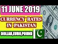11 June 2019 Currency Rates In Pakistan Dollar, Euro, Pound, Riyal Rates  ||  11 June 2019.