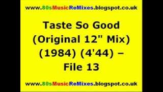 "Taste So Good (Original 12"" Mix) - File 13"