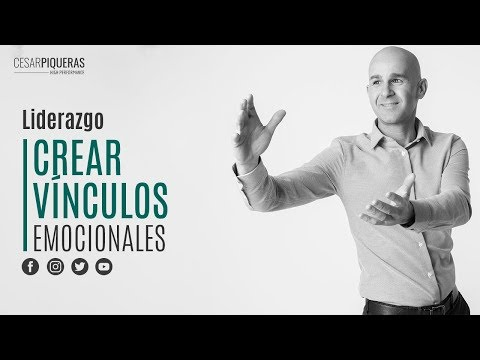 Crear Vínculos Emocionales | Liderazgo | César Piqueras