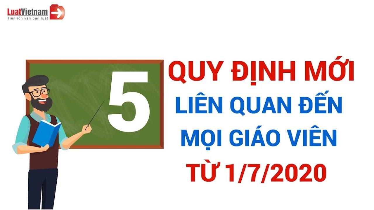 5 Quy Định Mới Liên Quan Đến Mọi Giáo Viên Từ 1/7/2020|LuatVietnam