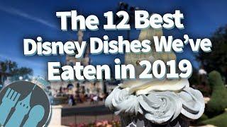 The 12 BEST Things We've Eaten at Disney in 2019!