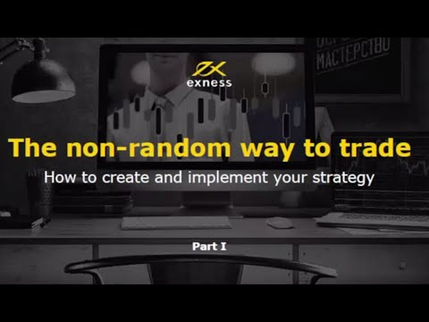 """Forex Webinar """"The non random way to trade  How to create and implement your strategy  Part 1"""""""