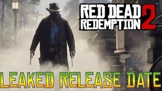 Leaked Red Dead Redemption 2 Release Date - Rockstar Games Red Dead Redemption 2 News