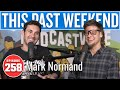 Mark Normand | This Past Weekend w/ Theo Von #258