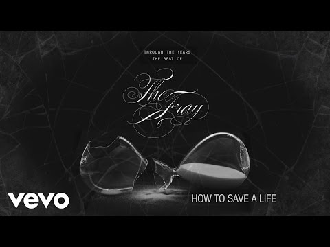 The Fray Lyrics To How To Save A Life
