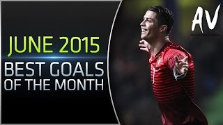 THE BEST GOALS OF JUNE 2015