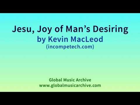 Jesu, Joy of Mans Desiring  Kevin MacLeod 1 HOUR