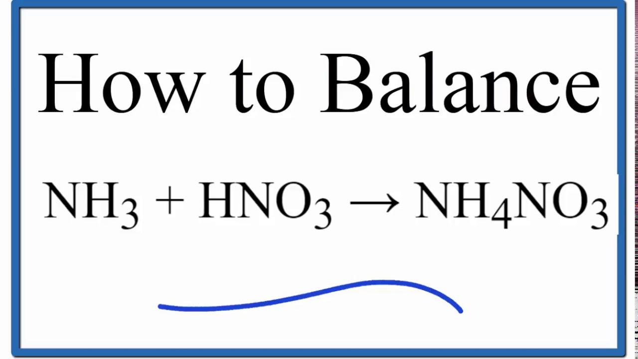 How To Balance Nh3 Hno3 Nh4no3 Ammonia Plus Nitric Acid Youtube