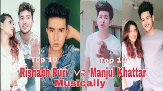 Rishabh Puri Vs Manjul Khattar - Best Musically( Famous Indian Musers ) Musically Compilation