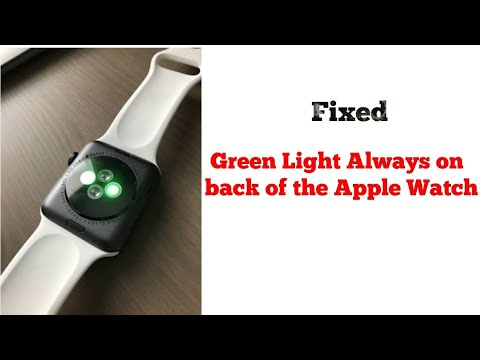 Why Does The Back Of My Apple Watch Light Up Green On Watch Series 2, 3,4 And 5 In WatchOS 6 - Fixed