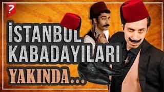 Eski İstanbul'un Baş Belaları: Kabadayılar - Yakında!