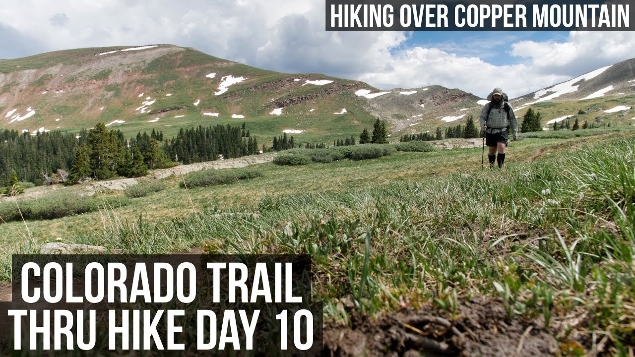 Colorado Trail Thru Hike Day 10 | Hiking Over Copper Mountain