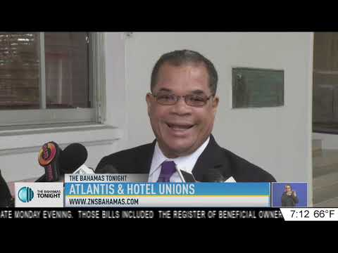 LABOUR MINISTER UPDATE ON ATLANTIS AND HOTEL UNIONS