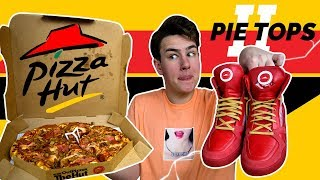 the 2018 pizza hut pizza ordering shoes are weird pie tops 2
