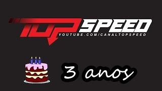 Canal Top Speed Completa 3 Anos!!