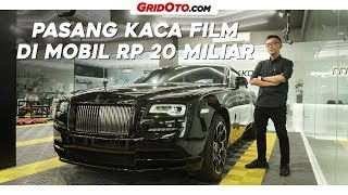 Pasang Kaca Film di Mobil Rp 20 Miliar | GridOto