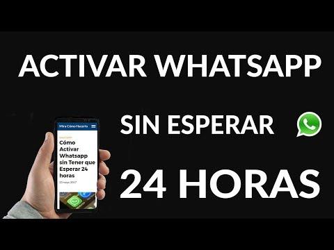 Cómo Activar Whatsapp sin Tener que Esperar 24 horas