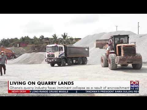 Living on Quarry Lands: Ghana's quarry industry faces imminent collapse - News Desk (13-9-21)