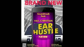 EAR HUSTLE PODCAST **NEW** feat. HAIL CHRISTIAN (BEST PRISON RAP MAYBE IN AMERICA) PLEASE DONT STEAL