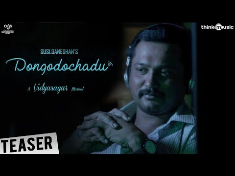 Dongodochadu Official Teaser | Susi...