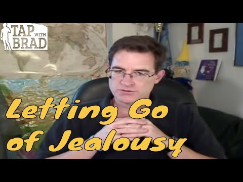 Letting Go of Jealousy - Tapping with Brad Yates