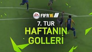 FIFA 16 – Haftanın En İyi Golleri - 7. Tur