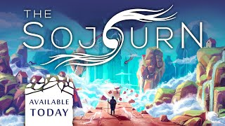 The Sojourn - Launch Trailer